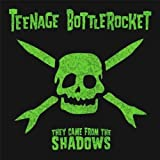 "They Came from the Shadowsvon ""Teenage Bottler"""