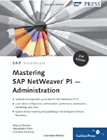 Mastering SAP NetWeaver PI – Administration, 2nd Edition ebook download