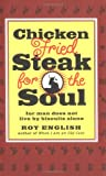 img - for Chicken Fried Steak For The Soul: For Man Does Not Live by Biscuits Alone book / textbook / text book