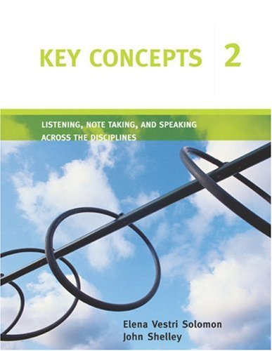 Key Concepts 2: Listening, Note Taking, and Speaking...