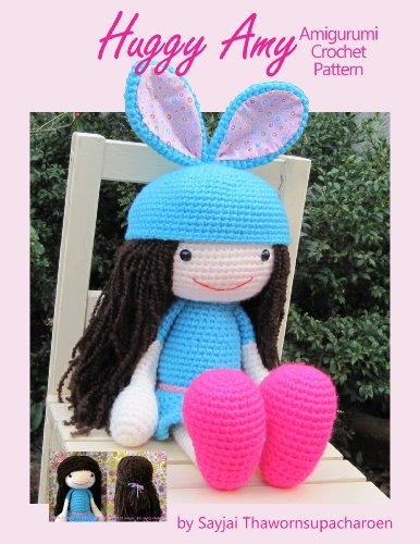 Huggy Amy Amigurumi Crochet Pattern (Big Huggy Dolls Book 8)