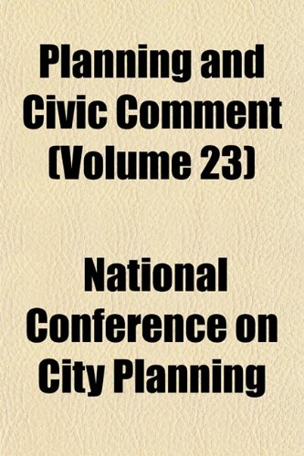 Planning and Civic Comment (Volume 23)