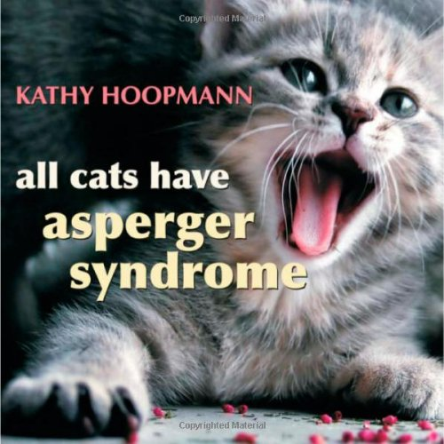 All Cats Have Asperger SyndromeAll Cats Have Asperger Syndrome