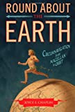 9781416596196: Round About the Earth: Circumnavigation from Magellan to Orbit