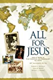 img - for All for Jesus, God at Work in The Christian and Missionary Alliance for More Than 125 Years book / textbook / text book
