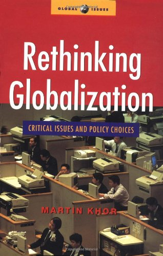 Rethinking Globalization: Critical Issues and Policy Choices (Global Issues Series)
