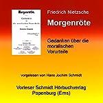 Morgenröte: Gedanken über die moralischen Vorurteile | Friedrich Nietzsche