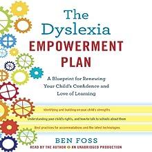 The Dyslexia Empowerment Plan: A Blueprint for Renewing Your Child's Confidence and Love of Learning | Livre audio Auteur(s) : Ben Foss Narrateur(s) : Ben Foss