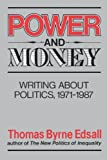 Power and Money: Writings About Politics, 1971-1987