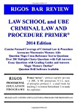 Rigos Bar Review Law School and UBE Criminal Law and Procedure Primer