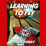 Learning to Fly: TNT Force Cheer, Book 1 | Dana Burkey