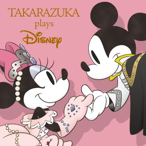TAKARAZUKA plays DisneyをAmazonでチェック!
