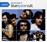 Playlist: The Very Best of Blue Oyster Cult Blue Oyster Cult