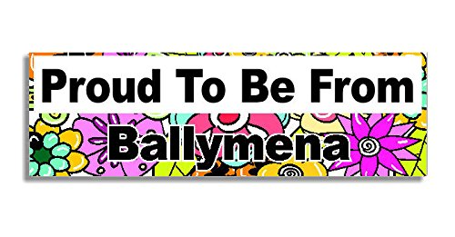 proud-to-be-from-ballymena-car-sticker-sign-voiture-autocollant-decal-bumper-sign-5-colours-flowers