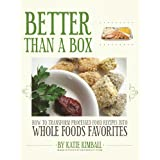 Better Than a Box: How to Transform Processed Food Recipes into Whole Foods Favorites
