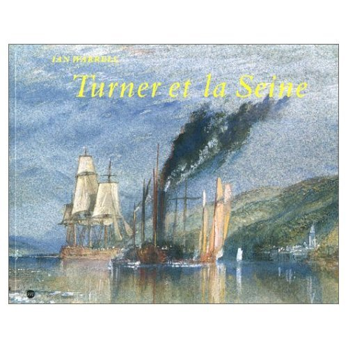 Turner et la Seine (French Edition)