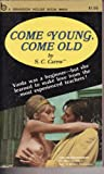 img - for Come Young, Come Old book / textbook / text book