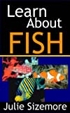 Learn About Fish (Science Kids)
