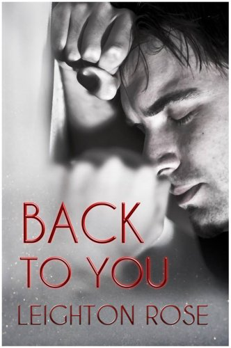 Back to You (Second Chances) by Leighton Rose