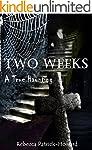 Two Weeks: A True Haunting (True Haun...