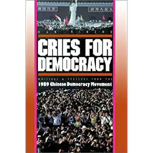 Amazon.com: Cries For Democracy: 1989 Chinese Democracy Movement ...