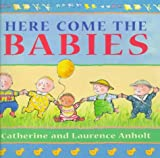 Catherine Anholt Here Come the Babies