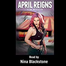April Reigns: April Almighty Book 4 (       UNABRIDGED) by Tim Miller Narrated by Nina Blackstone
