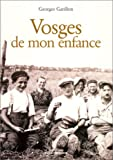 """Afficher """"Vosges de mon enfance. n° 1<br /> Vosges de mon enfance"""""""