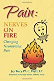 Pain: Nerves On Fire Changing Neuropathic Pain