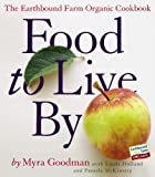 img - for Food to Live By: The Earthbound Farm Organic Cookbook book / textbook / text book