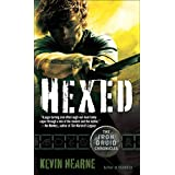 Hexed: The Iron Druid Chronicles, Book Two ~ Kevin Hearne