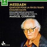Messiaen: Quartet for End of Time; Cinq Rechants