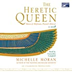 The Heretic Queen: A Novel Audiobook by Michelle Moran Narrated by Cassandra Campbell