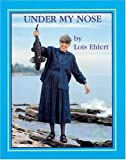 Under My Nose (Meet the Author)