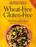 img - for Wheat-Free Gluten-Free: 200 Delicious Dishes to Make Eating a Pleasure book / textbook / text book