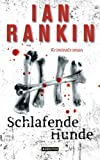 Ian Rankin: Schlafende Hunde