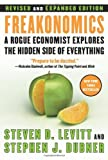 Image of Freakonomics: A Rogue Economist Explores the Hidden Side of Everything (Revised and Expanded Edition) [First Edition]