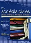 Les soci�t�s civiles : Guide pratique...