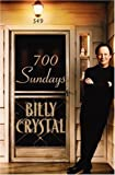 img - for 700 Sundays by Crystal, Billy (2005) Hardcover book / textbook / text book