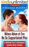 M�me Adam et Eve Ne Se Supportaient Plus (La M�thode Pour Le (re)Conqu�rir Semaine Apr�s Semaine