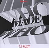 The Plot Who Made Who