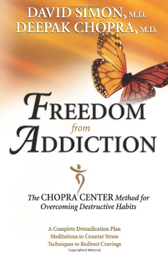 Freedom from Addiction: The Chopra Center Method for Overcoming Destructive Habits from HCI
