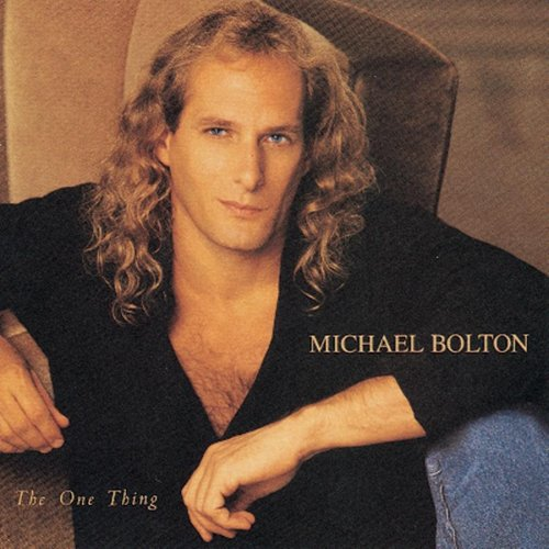 Michael Bolton - One Thing - Zortam Music
