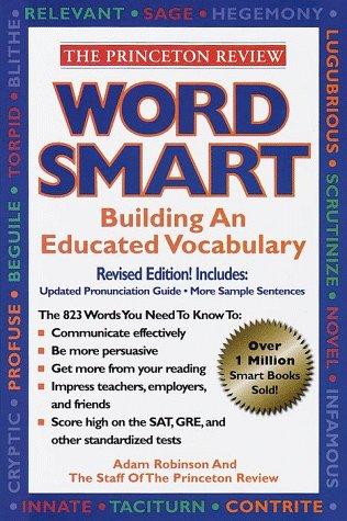 Word Smart: Building An Educated Vocabulary (Princeton Review), Adam Robinson, David Owen