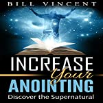 Increasing Your Anointing | Bill Vincent