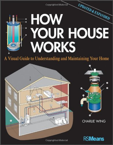 How Your House Works: A Visual Guide to Understanding and Maintaining Your Home, Updated and Expanded (Your House compare prices)