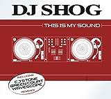 DJ Shog This Is My Sound