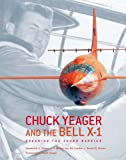 Chuck Yeager and the Bell X-1: Breaking the Sound Barrier (0810955350) by Pisano, Dominick A.