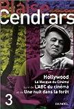 Hollywood, volume 3 : La Mecque du cinéma, suivi de : L'ABC du cinéma et de : Une nuit dans la forêt (French Edition) (2207252736) by Cendrars, Blaise