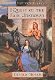 The Quest of the Fair Unknown (The Squire's Tales) (0618631526) by Gerald Morris